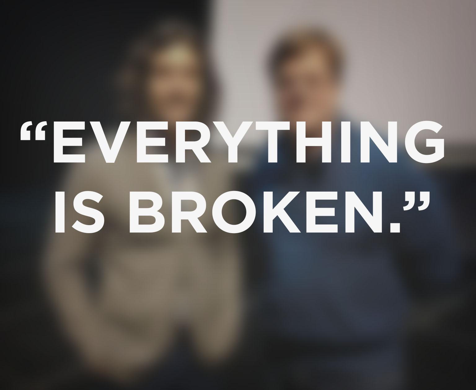 Everything is borken